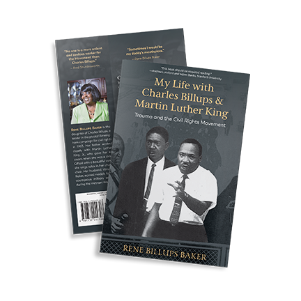 My Life with Charles Billups and Martin Luther King by Rene Billups Baker