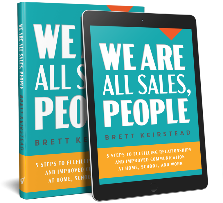We Are All Sales People by Brett Keirstead
