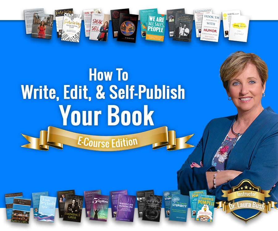 how to write edit and self publish your book with dr. laura bush