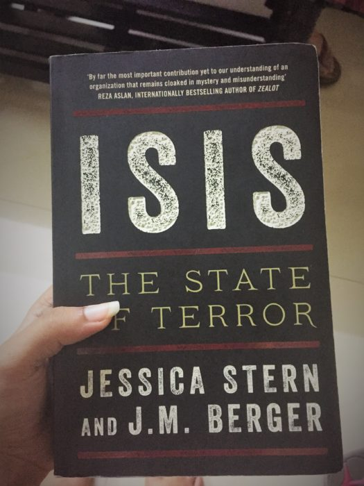 I tend to read books related to conflict issues. ISIS: The State of Terror by Jessica Stern and J.M. Berger
