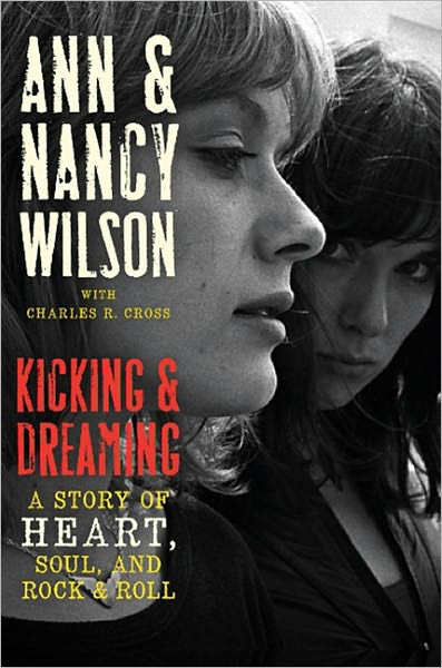 Heart 'Kicking and Dreaming: A Story of Heart, Soul, and Rock and Roll '