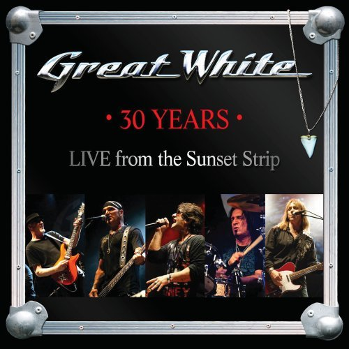 Great White '30 Years-Live From the Sunset Strip'