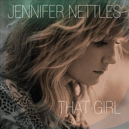 Jennifer Nettles 'That Girl'