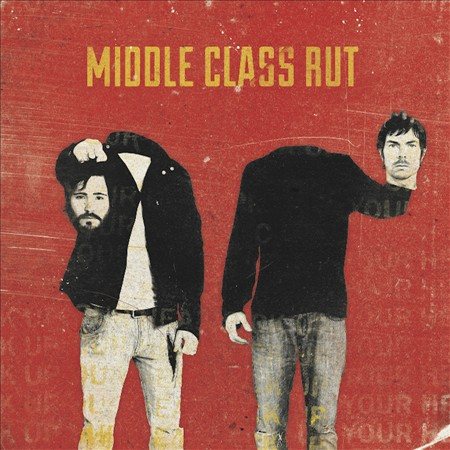 Middle Class Rut 'Pick Up Your Head'