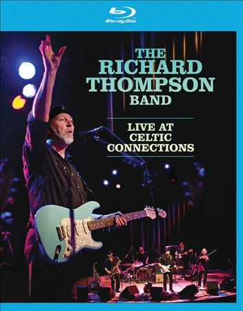 Richard Thompson Band 'Live at Celtic Connections DVD'