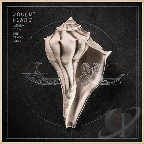 Robert Plant and The Sensational Space Shifters 'Lullaby and…The Ceaseless Roar'