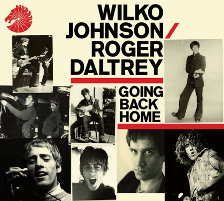 Wilco Johnson and Roger Daltrey 'Going Back Home'