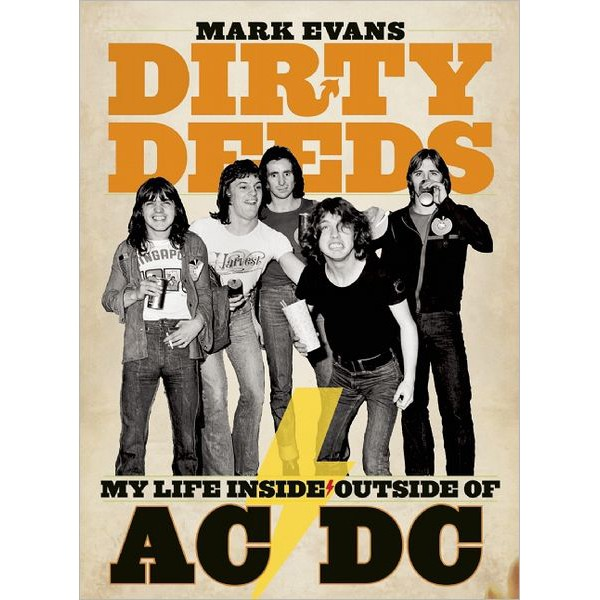 """Mark Evans (Formerly of AC/DC) 'Dirty Deeds """"My Life Inside and Outside of AC/DC""""'"""