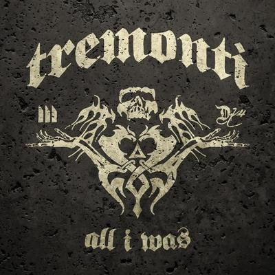 Mark Tremonti 'All I Was'