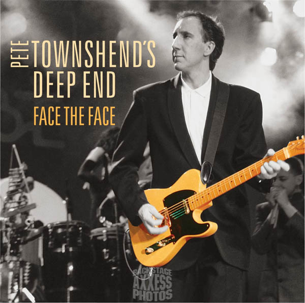"Pete Townshend's Deep End ""Face the Face"""