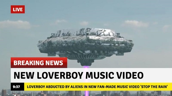 "LOVERBOY ABDUCTED BY ALIENS IN OFFICIAL FAN-MADE MUSIC VIDEO FOR NEW Single ""Stop The Rain"""