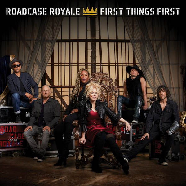 "Roadcase Royale ""First Things First"""