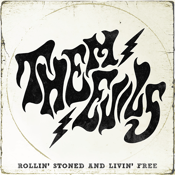 """Them Evils """"Rollin' Stoned and Livin' Free"""""""