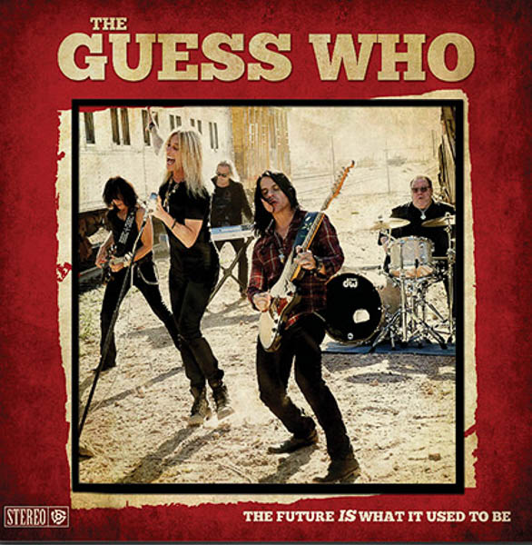 "The Guess Who ""The Future Is What It Used To Be"""