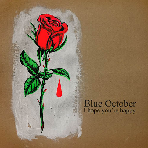 "Blue October ""I Hope You're Happy"""