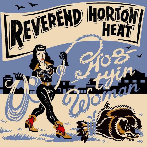 Reverend Horton Heat Unveil Hog Tyin' Woman