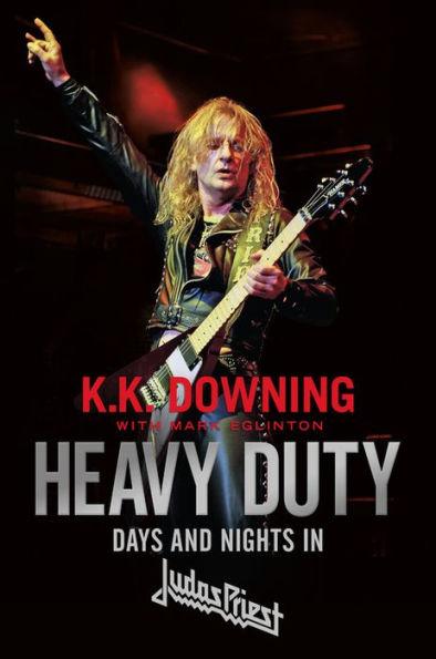 "K.K. Downing ""Heavy Duty-Days and Nights in Judas Priest"""