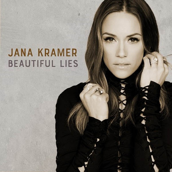 "JANA KRAMER RELEASES NEW SINGLE ""BEAUTIFUL LIES"" TODAY"