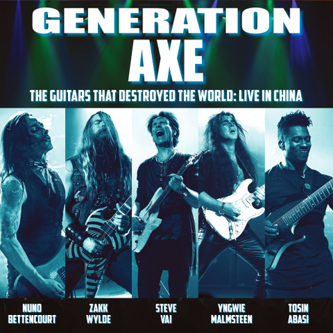 STEVE VAI, YNGWIE MALMSTEEN, ZAKK WYLDE, NUNO BETTENCOURT &  TOSIN ABASI TO RELEASE GENERATION AXE: THE GUITARS THAT  DESTROYED THE WORLD (LIVE IN CHINA) ON JUNE 28