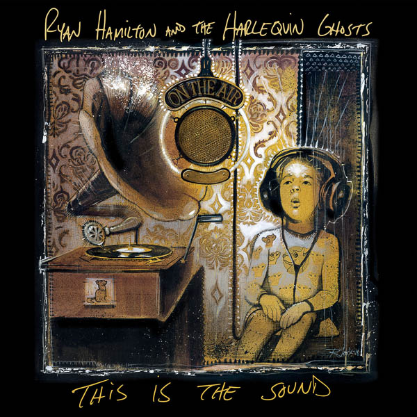 """Ryan Hamilton and the Harlequin Ghosts """"This is Sound"""""""