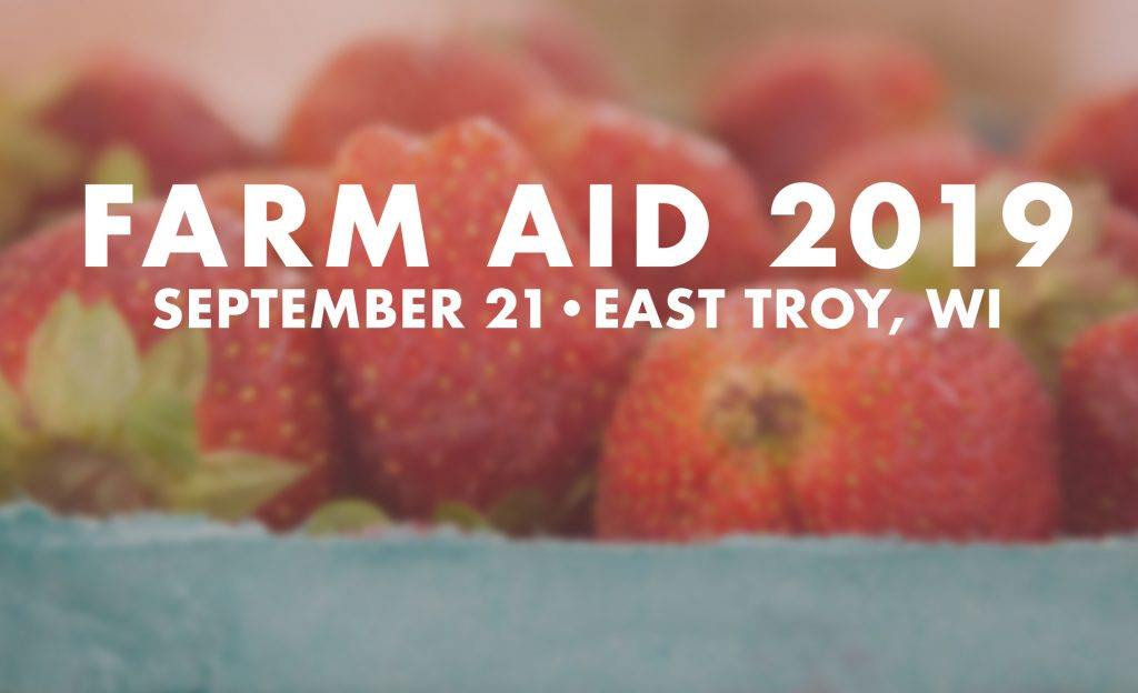 Farm Aid 2019 Will Take Place On Saturday, September 21, in East Troy, WI