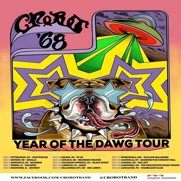 CROBOT ANNOUNCES YEAR OF THE DAWG TOUR