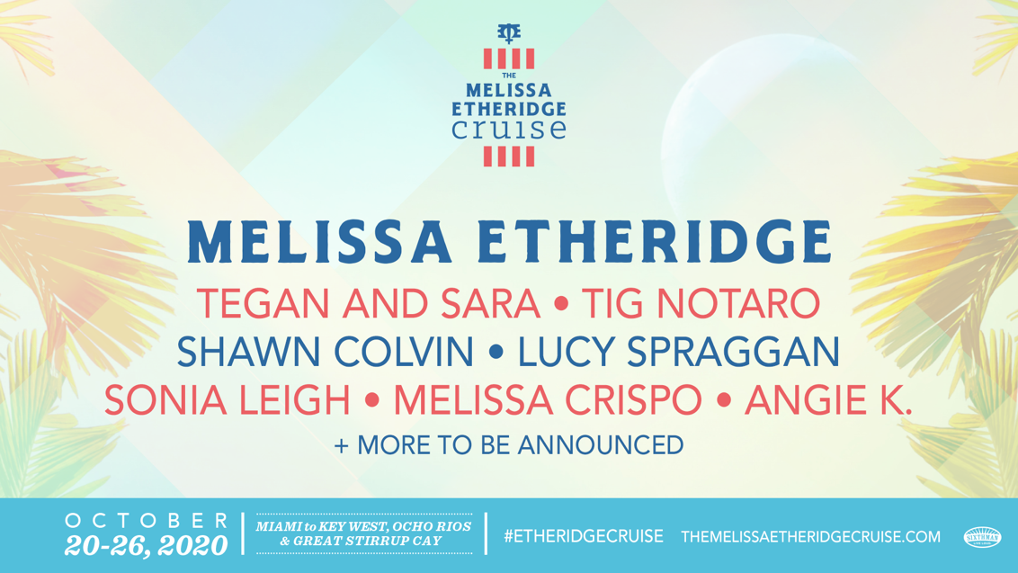 Melissa Etheridge To Be Joined by Tegan and Sara, Tig Notaro for The Melissa Etheridge Cruise IV