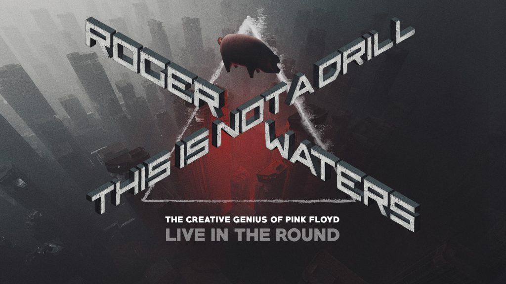 ROGER WATERS: THIS IS NOT A DRILL – 2020 NORTH AMERICAN TOUR ANNOUNCED