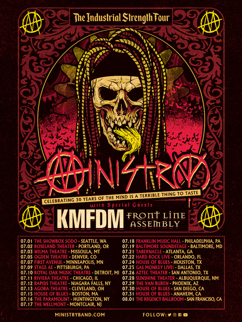 "Ministry Announces The Industrial Strength Tour With KMFDM & Front Line Assembly Kicking Off July 1; In Celebration of 30 Years of ""The Mind Is A Terrible Thing To Taste"""