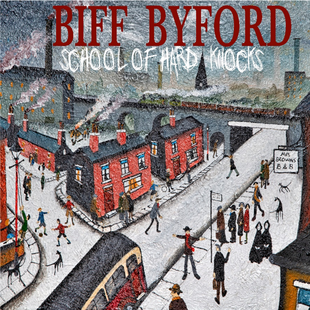 BIFF BYFORD'S SCHOOL OF HARD KNOCKS OUT NOW!