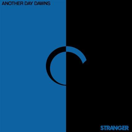 "Another Day Dawns ""Stranger"""