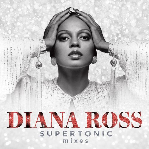 """DIANA ROSS' """"SUPERTONIC"""" digital release due on MAY 29; CD and VINYL will be available on JUNE 26"""