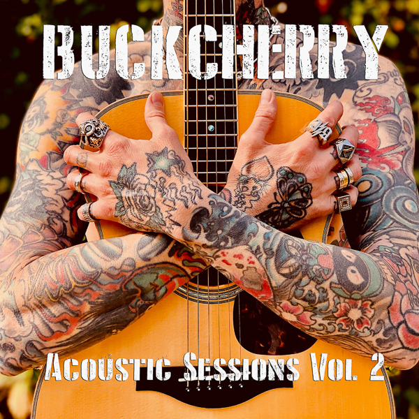 """Buckcherry Release """"Acoustic Sessions Volume 2″Today"""