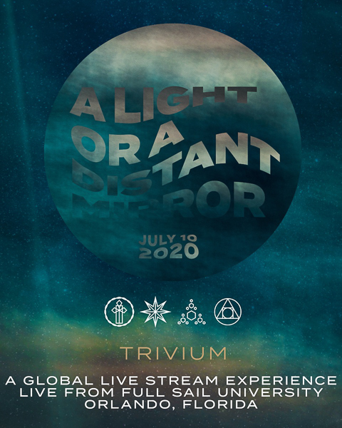 Trivium Presents: A Light or A Distant Mirror, A Global Livestream Concert Experience Live From Full Sail University