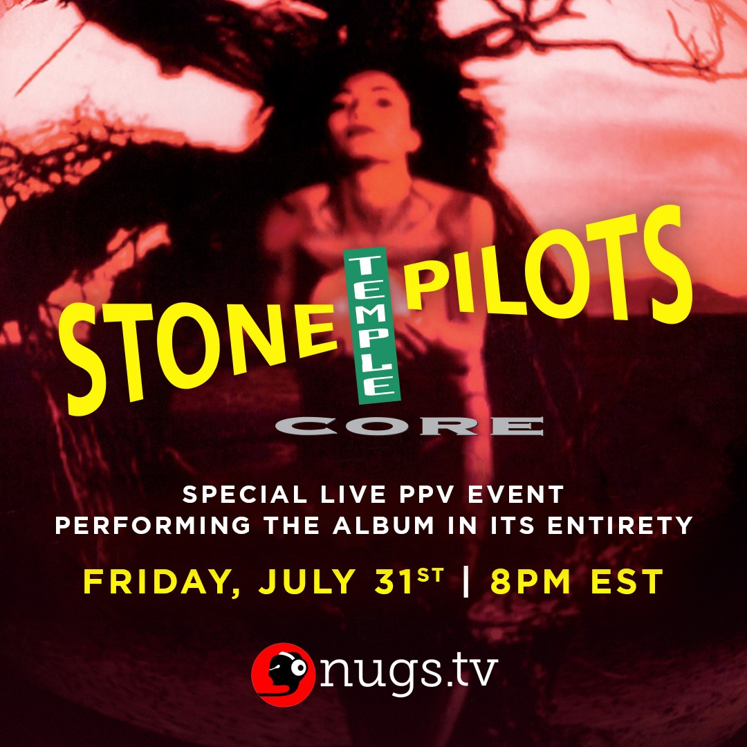 STONE TEMPLE PILOTS TO PERFORM CORE ALBUM IN ITS ENTIRETYFOR LIVESTREAM EVENT ON NUGS.TV JULY 31