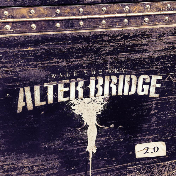 "ALTER BRIDGE to Release New EP ""Walk The Sky 2.0"""