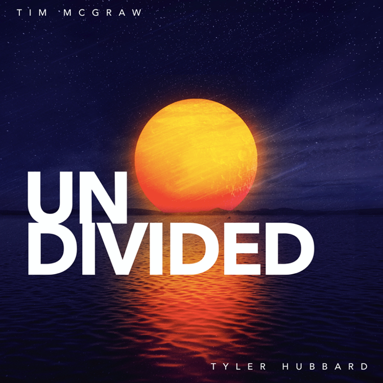 "TIM MCGRAW AND TYLER HUBBARD RELEASE ""UNDIVIDED"""