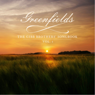 BARRY GIBB'S NEW ALBUM  GREENFIELDS: THE GIBB BROTHERS SONGBOOK, VOL. 1 OUT TODAY