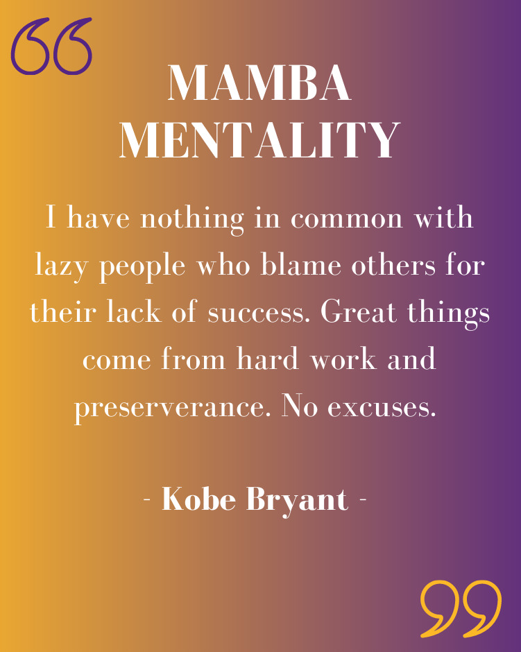 """Image of Kobe Bryant's quote on lazy people. It says, """"I have nothing in common with lazy people who blame others for their lack of success. Great things come from hard work and perseverance. No excuses."""""""