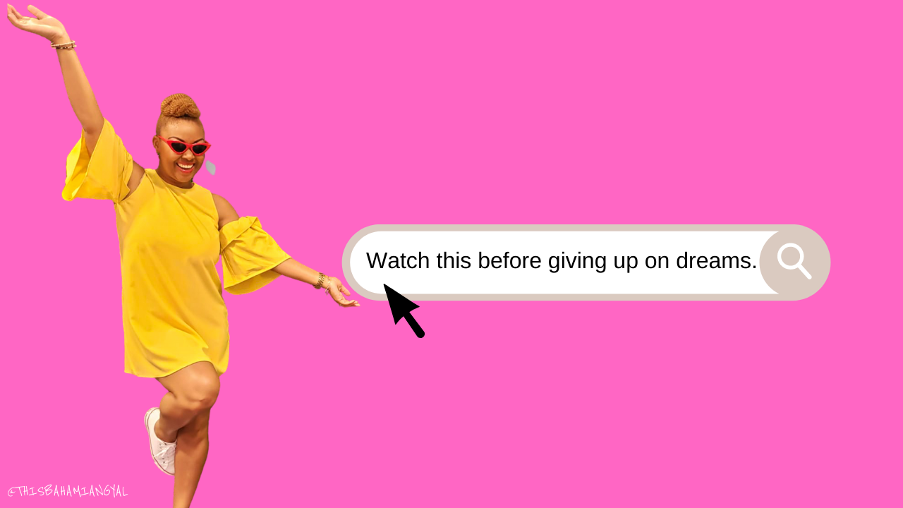 This Bahamian Gyal blogger, Rogan Smith poses in front of a pink background and urges readers not to quit their dreams
