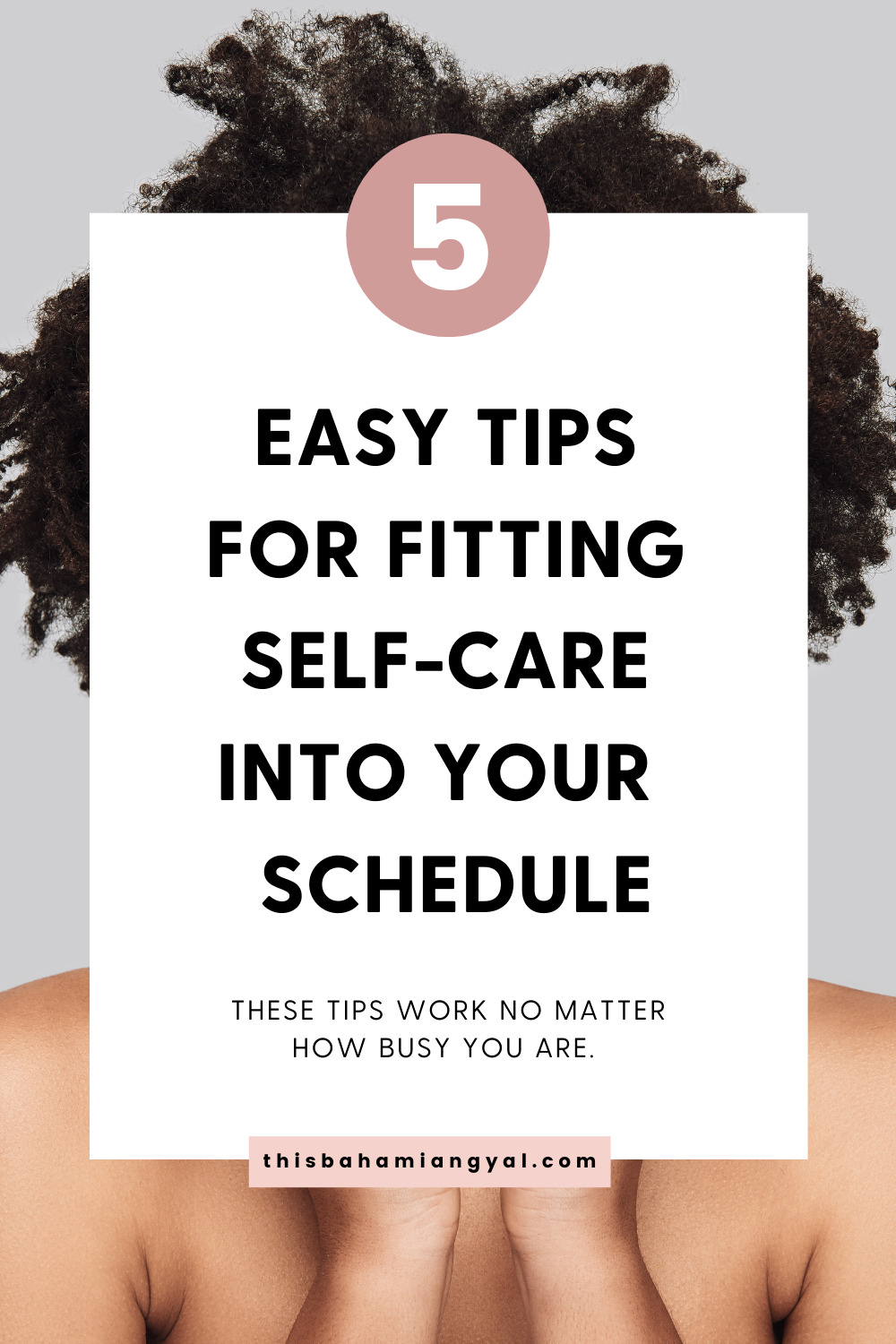 Photo of a black woman with an image in front of her face giving five tips for fitting self-care into your schedule