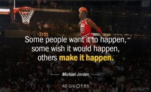 Quotation-Michael-Jordan-Some-people-want-it-to-happen-some-wish-it-would-15-6-0624