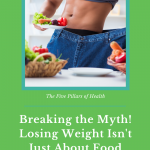 Breaking the Myth! Losing Weight Isn't Just About Food