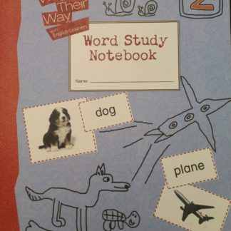 Word Study in Action: Words Their Way - Word Study Notebook