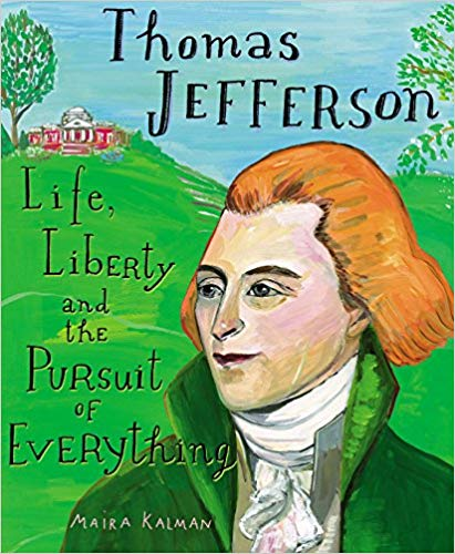 Thomas Jefferson Life Liberty and the Pursuit of Everything