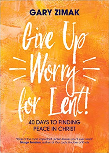 Give Up Worry for Lent