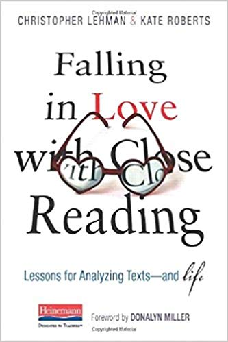 Falling in Love with Close Reading: Lessons for Analyzing Texts--And Life
