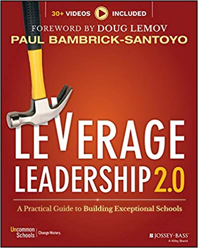 Leverage Leadership 2.0: A Practical Guide to Building Exceptional Schools