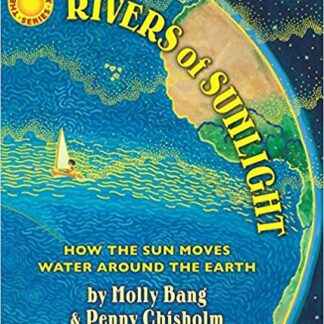 Rivers of Sunlight: How the Sun Moves Water Around the Earth Hardcover