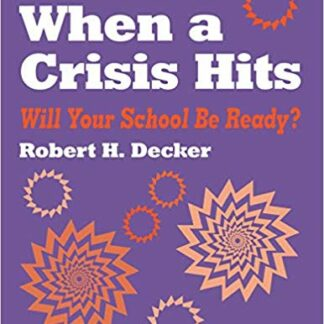 When a Crisis Hits: Will Your School Be Ready? 1st Edition